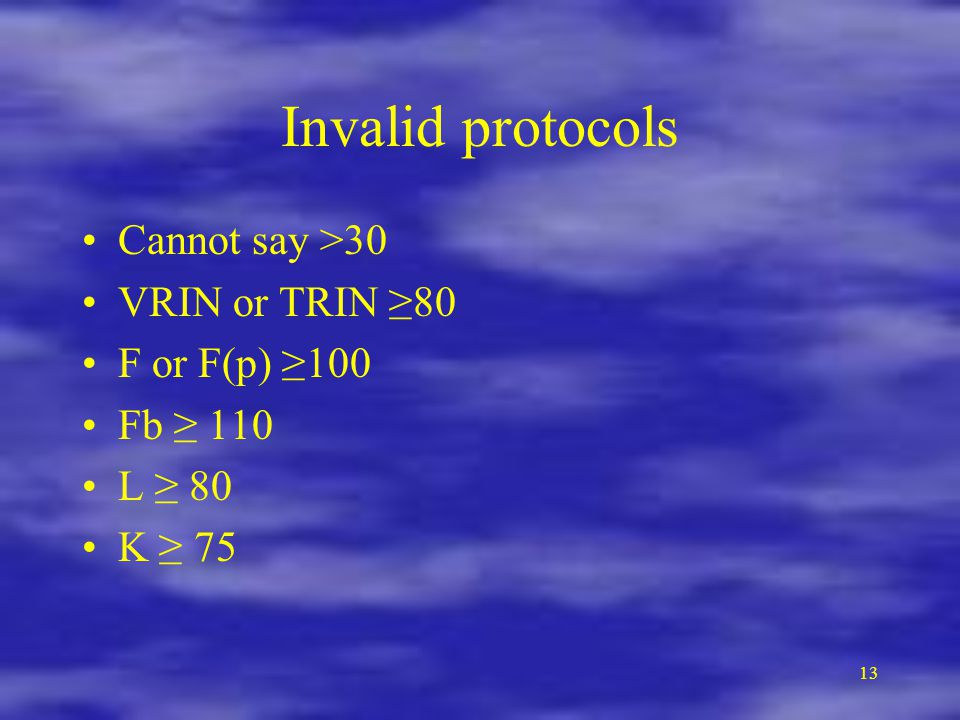 Invalid protocols Cannot say >30 VRIN or TRIN ≥80 F or F(p) ≥100