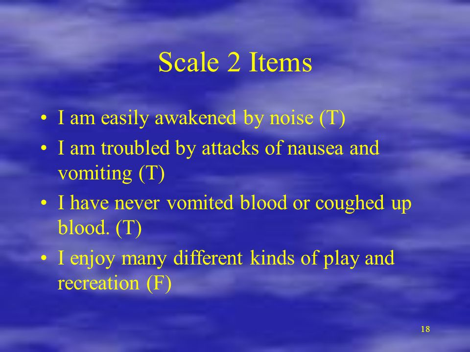 Scale 2 Items I am easily awakened by noise (T)