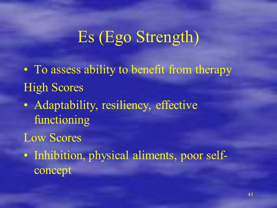 Es (Ego Strength) To assess ability to benefit from therapy