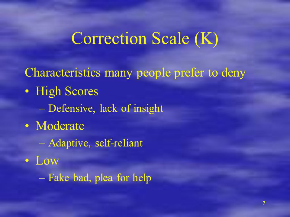 Correction Scale (K) Characteristics many people prefer to deny