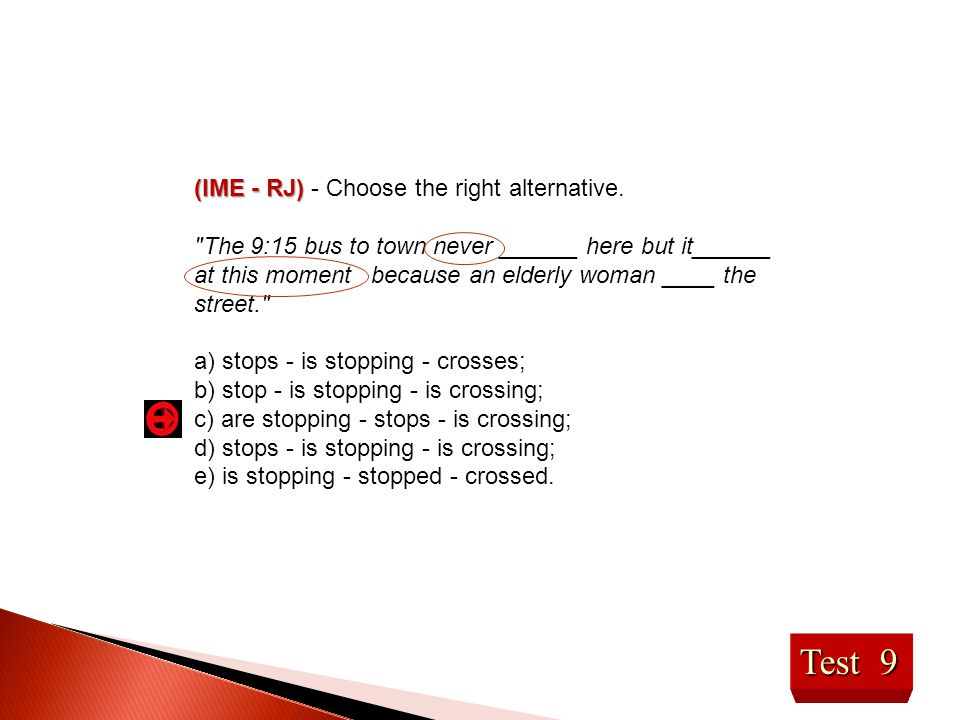 Test 9 (IME - RJ) - Choose the right alternative.