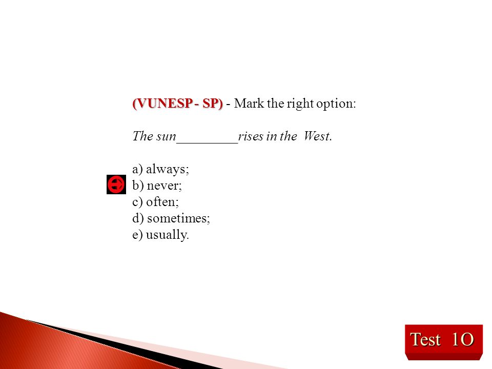 Test 1O (VUNESP - SP) - Mark the right option: