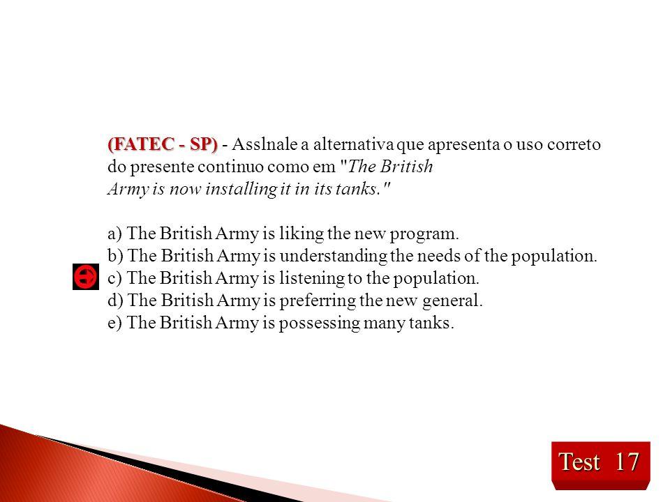(FATEC - SP) - Asslnale a alternativa que apresenta o uso correto do presente continuo como em The British
