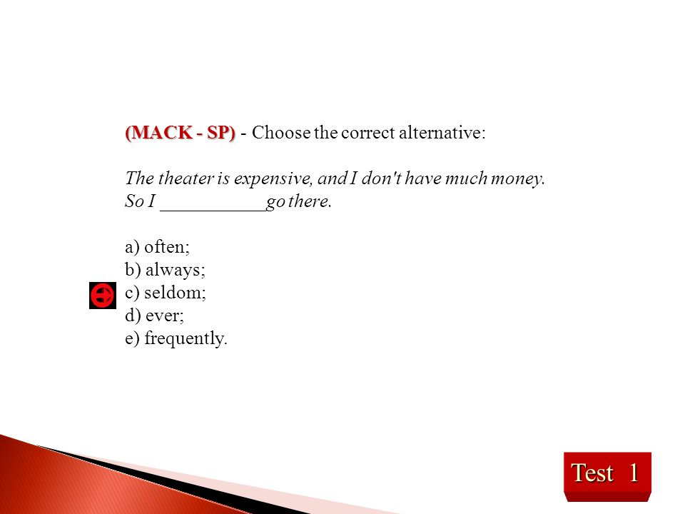 Test 1 (MACK - SP) - Choose the correct alternative: