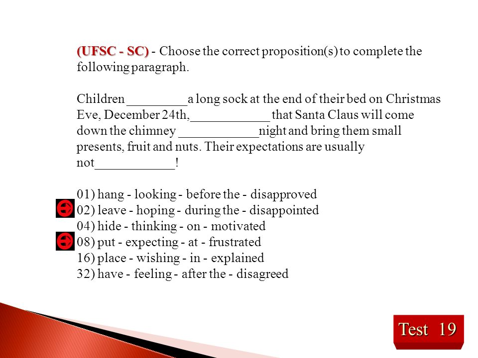 (UFSC - SC) - Choose the correct proposition(s) to complete the following paragraph.