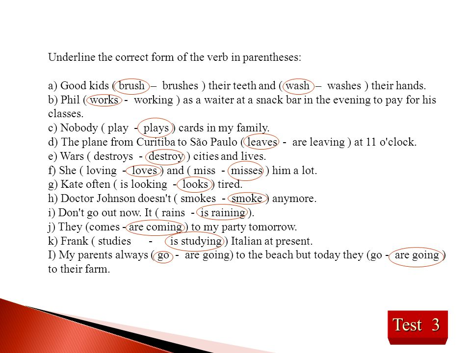 Test 3 Underline the correct form of the verb in parentheses: