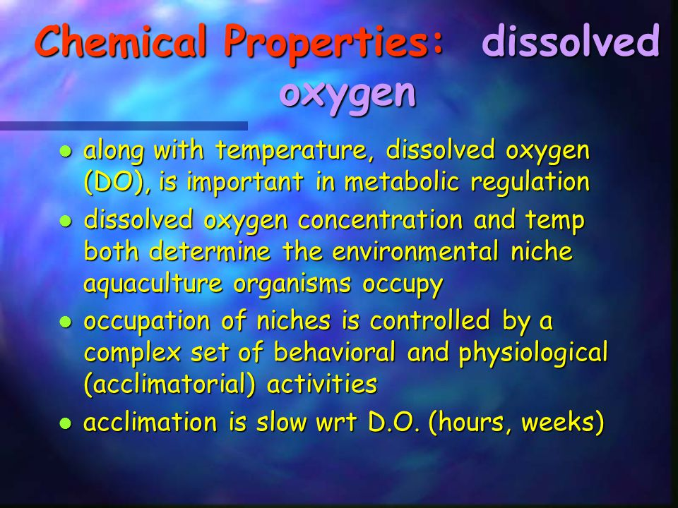 Chemical Properties: dissolved oxygen