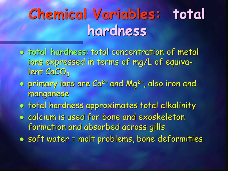 Chemical Variables: total hardness