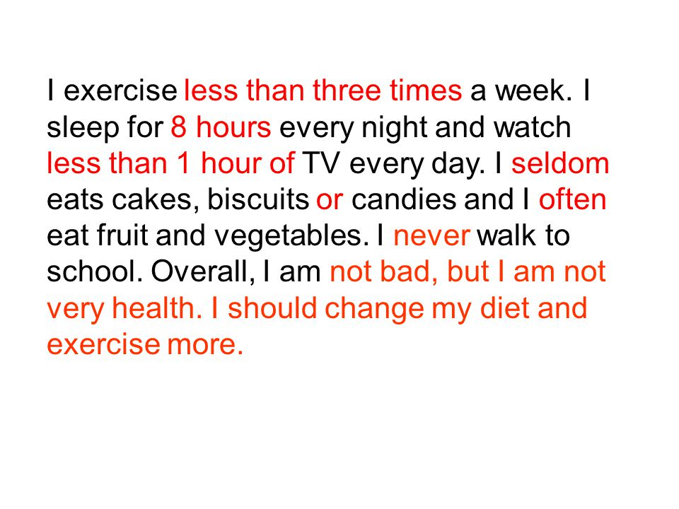I exercise less than three times a week