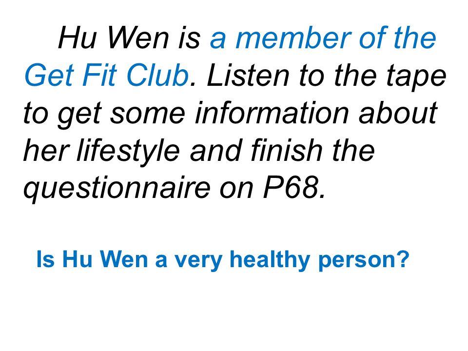 Hu Wen is a member of the Get Fit Club