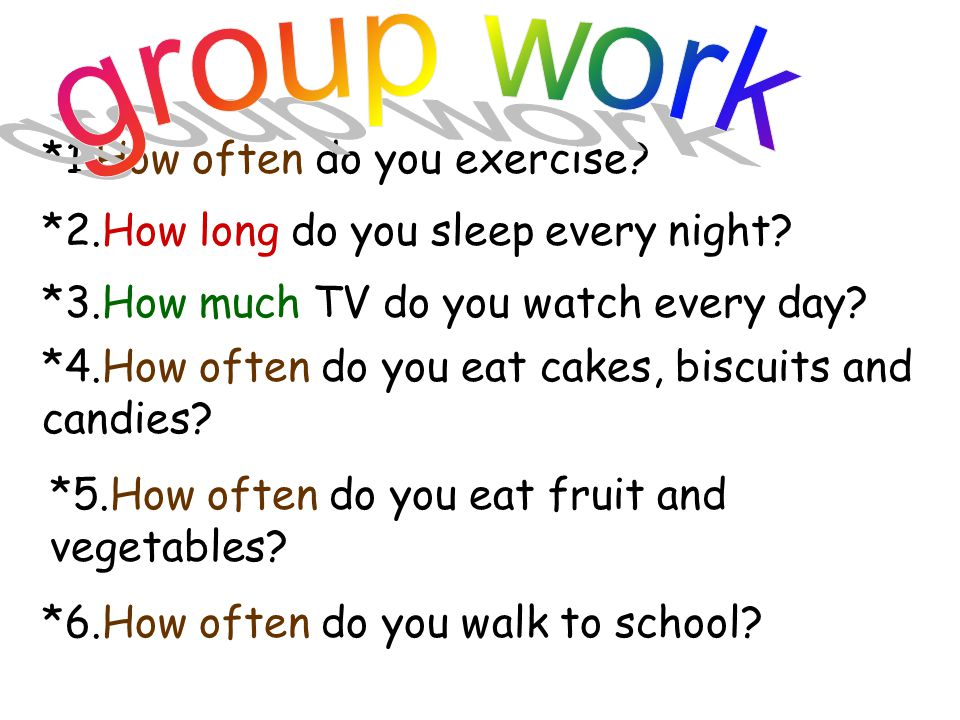 group work *1.How often do you exercise