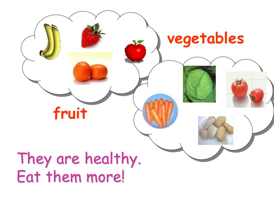 vegetables fruit They are healthy. Eat them more!
