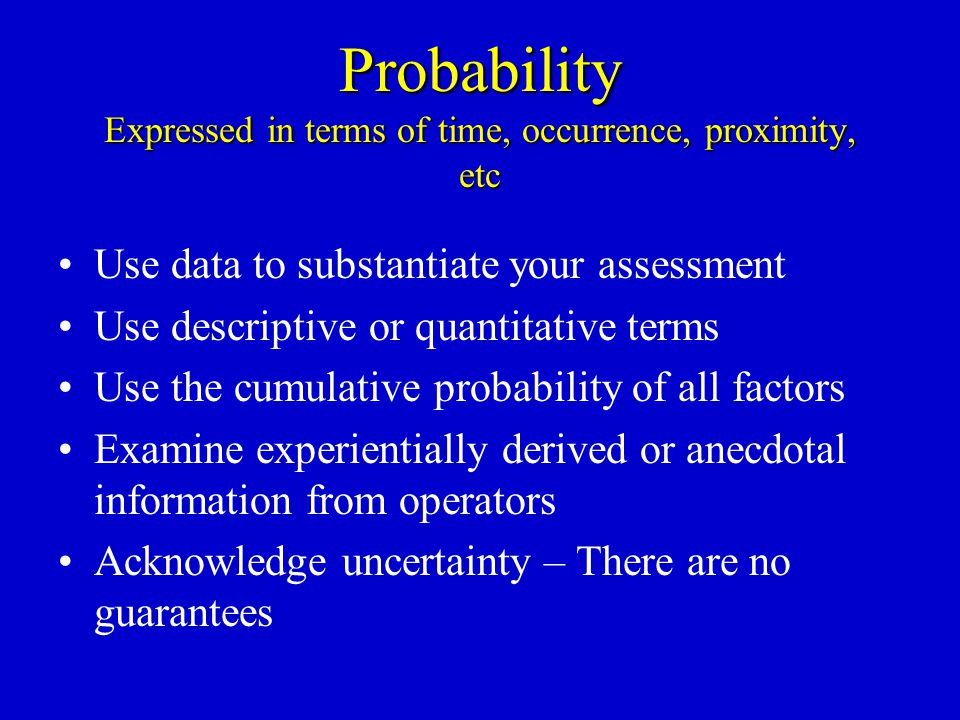Probability Expressed in terms of time, occurrence, proximity, etc