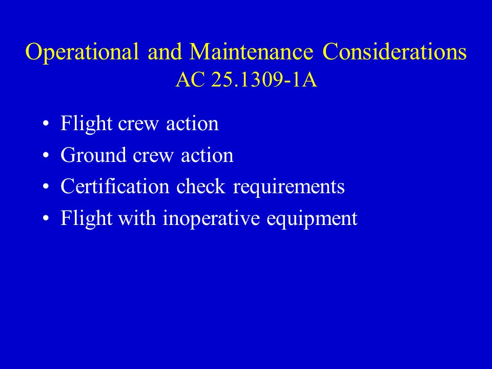 Operational and Maintenance Considerations AC 25.1309-1A