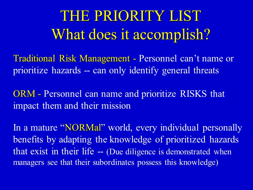 THE PRIORITY LIST What does it accomplish