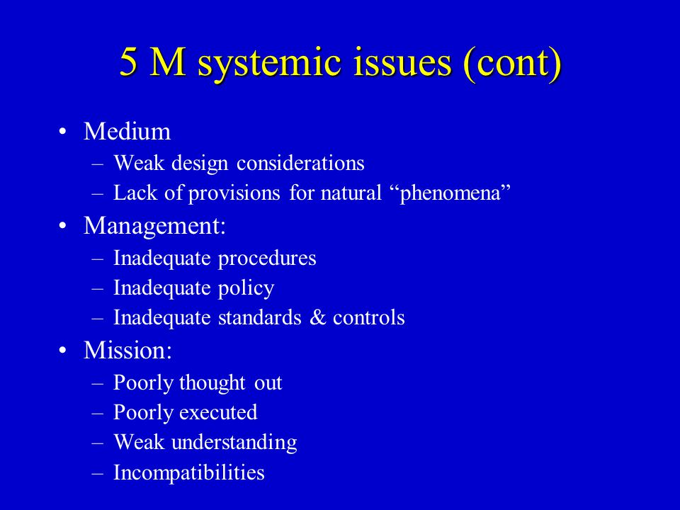 5 M systemic issues (cont)