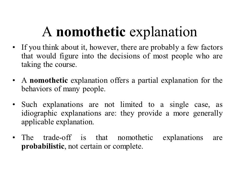A nomothetic explanation