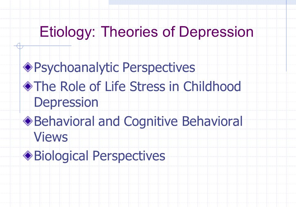 Etiology: Theories of Depression