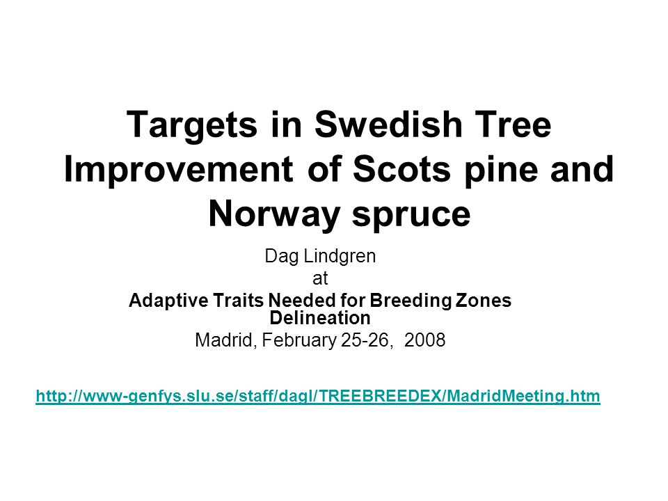 Targets in Swedish Tree Improvement of Scots pine and Norway spruce