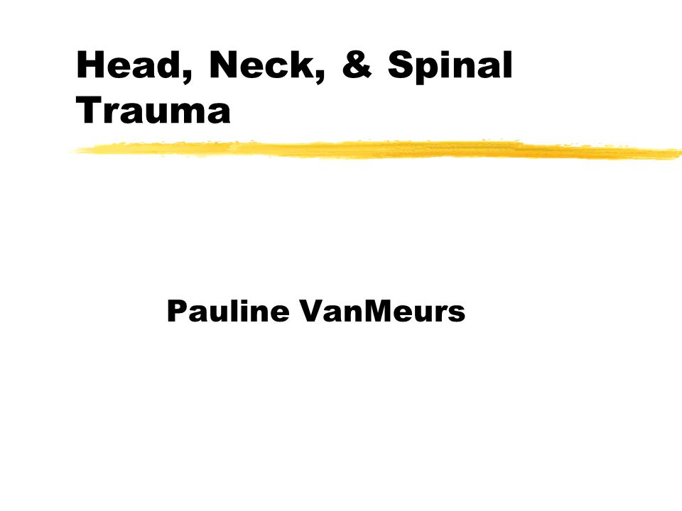 Head, Neck, & Spinal Trauma