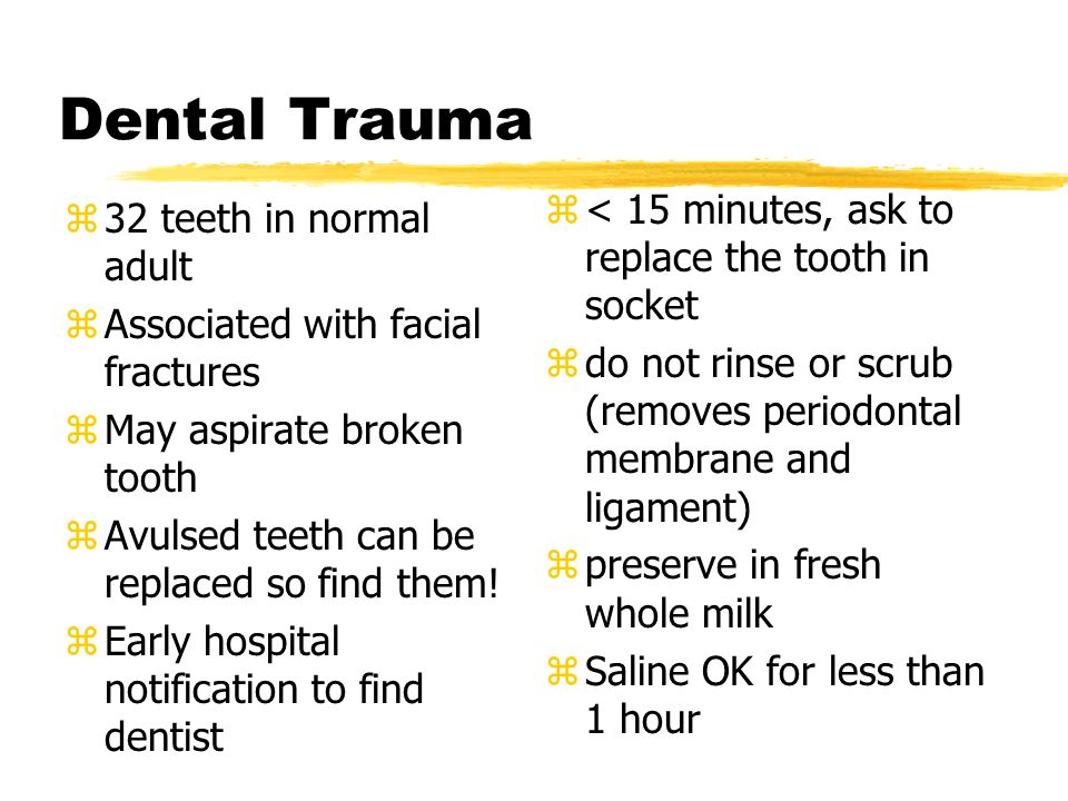 Dental Trauma < 15 minutes, ask to replace the tooth in socket