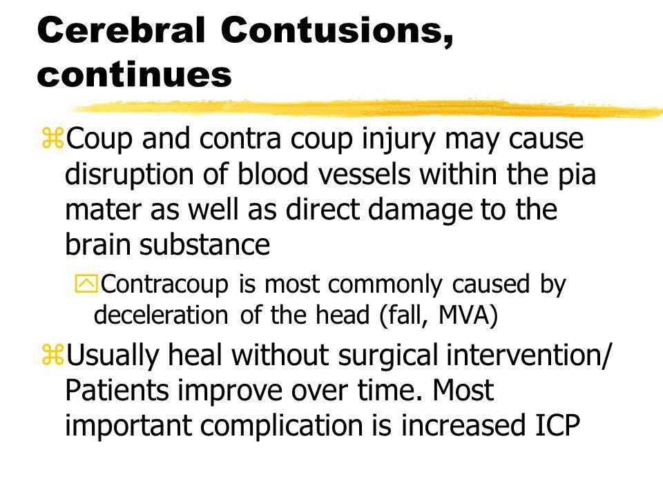 Cerebral Contusions, continues
