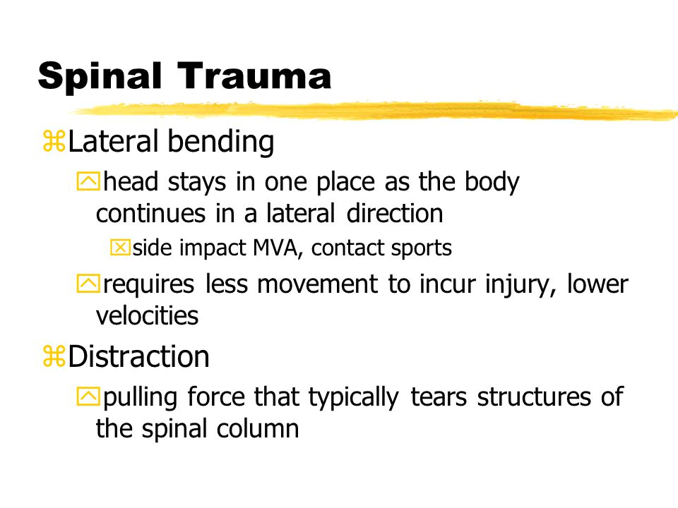 Spinal Trauma Lateral bending Distraction