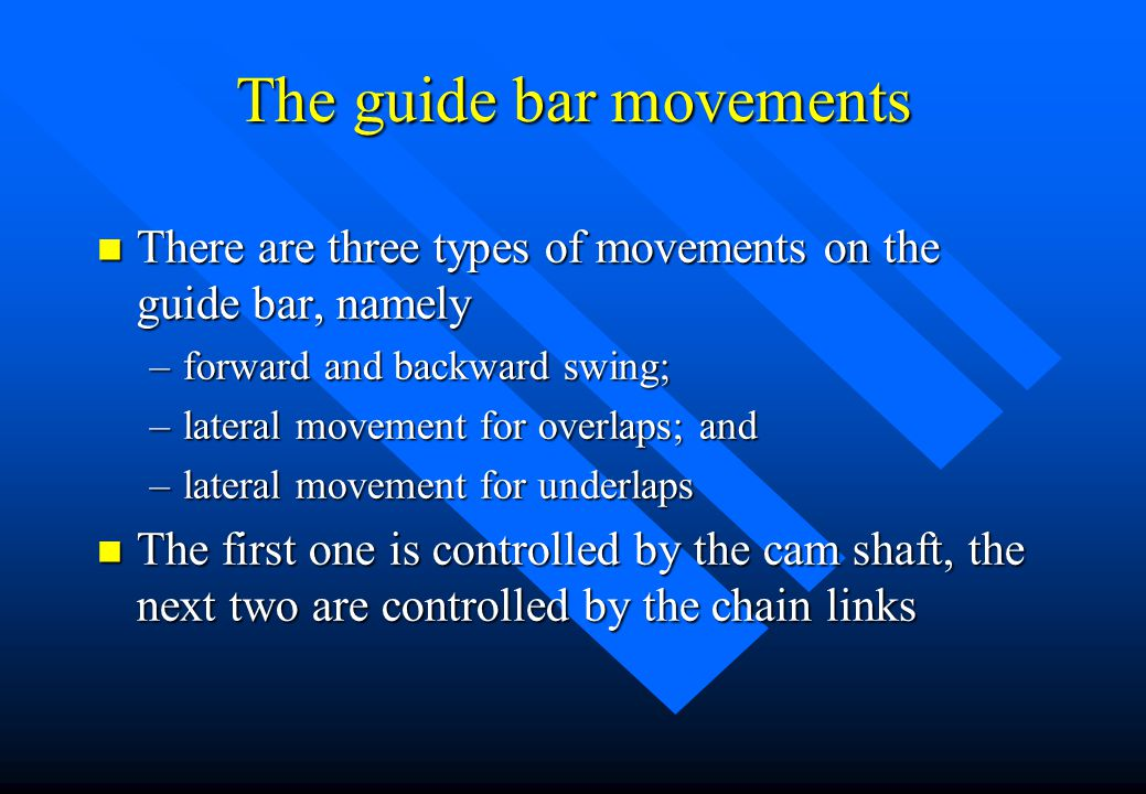 The guide bar movements