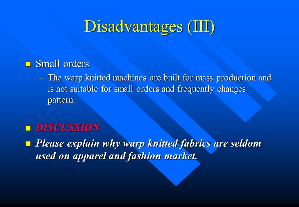 Disadvantages (III) Small orders DISCUSSION