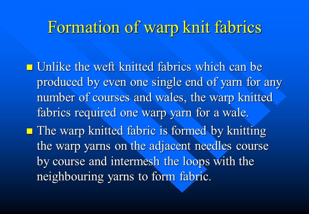 Formation of warp knit fabrics