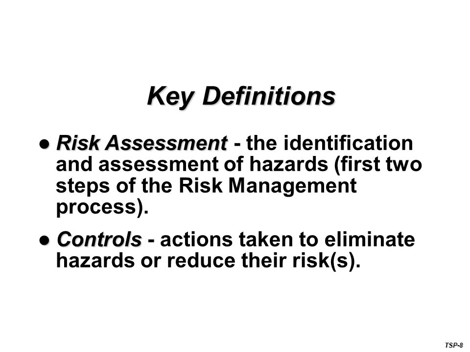 Risk Assessment - the identification and assessment of hazards (first two steps of the Risk Management process).