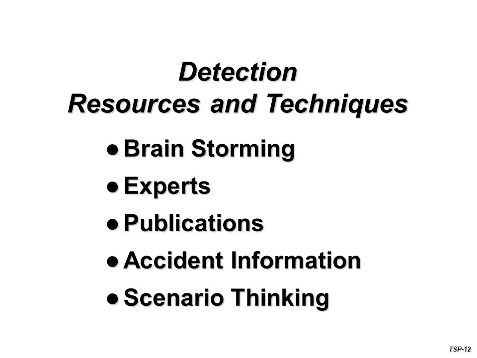 Detection Resources and Techniques