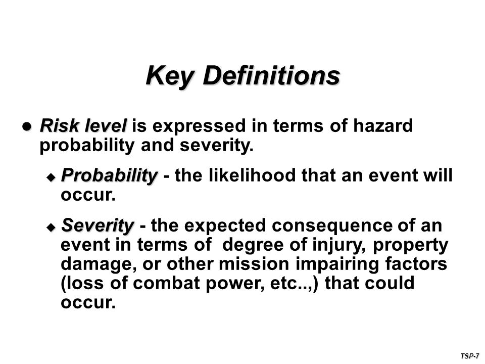 Risk level is expressed in terms of hazard probability and severity.