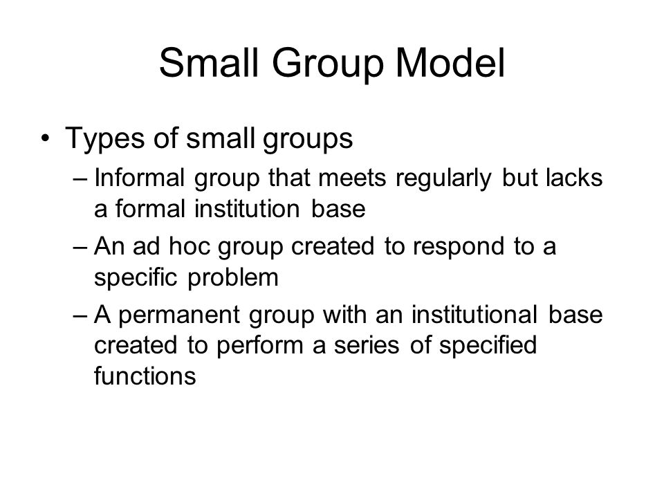 Small Group Model Types of small groups