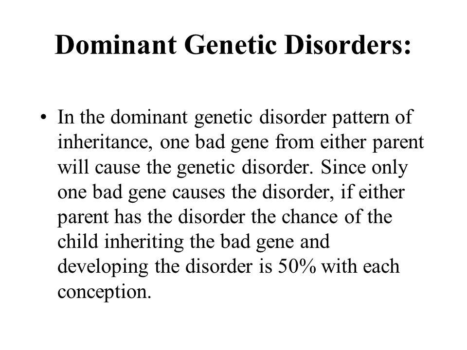Dominant Genetic Disorders: