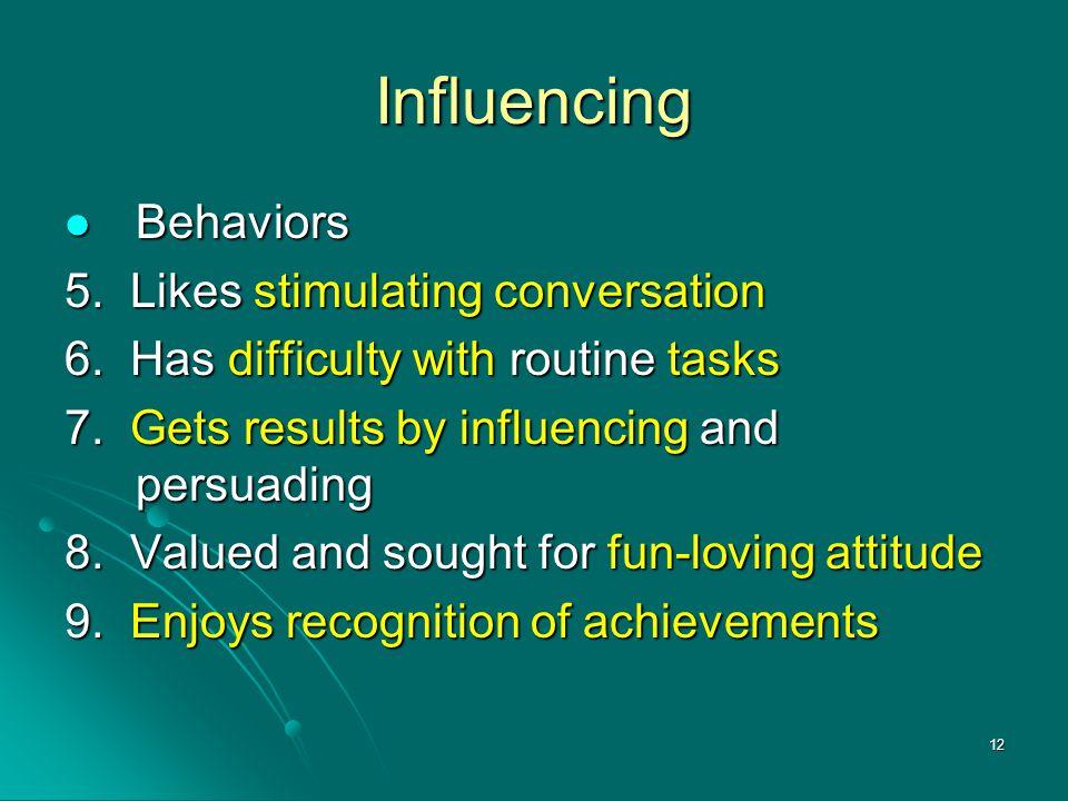 Influencing Behaviors 5. Likes stimulating conversation