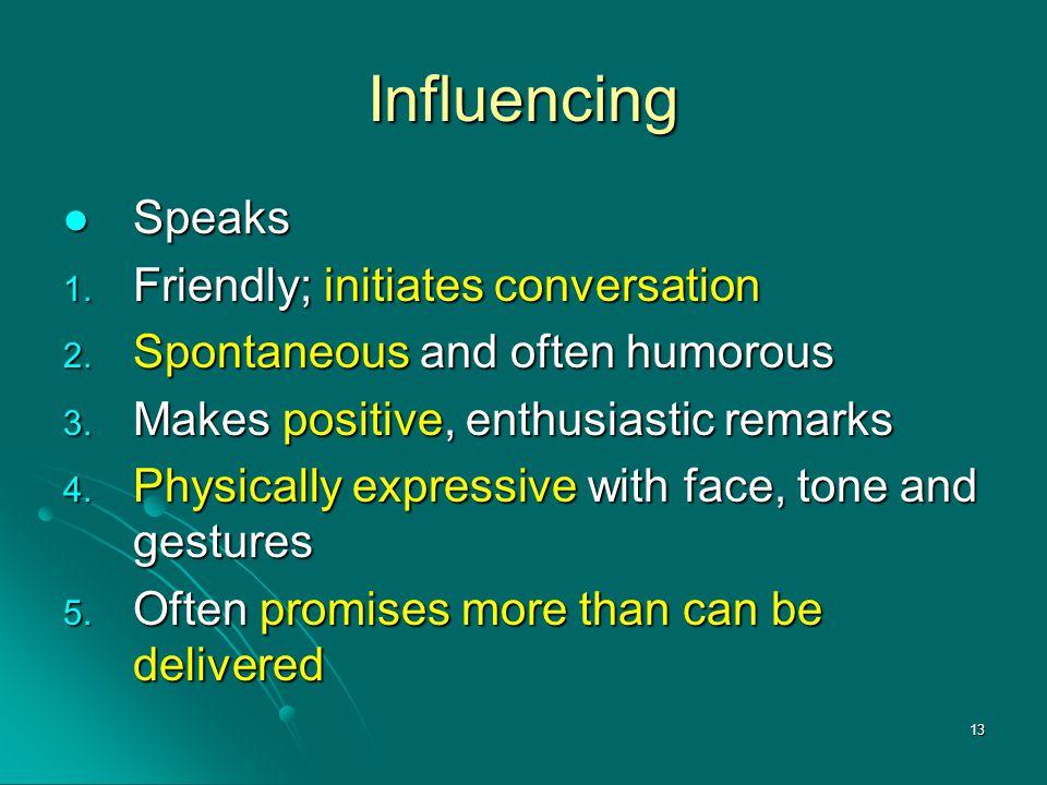 Influencing Speaks Friendly; initiates conversation