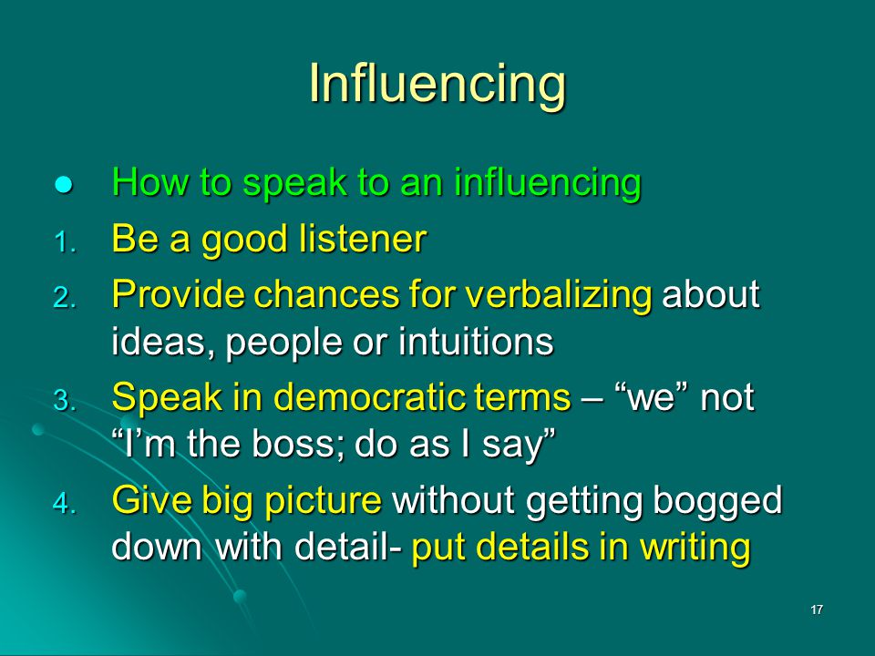 Influencing How to speak to an influencing Be a good listener