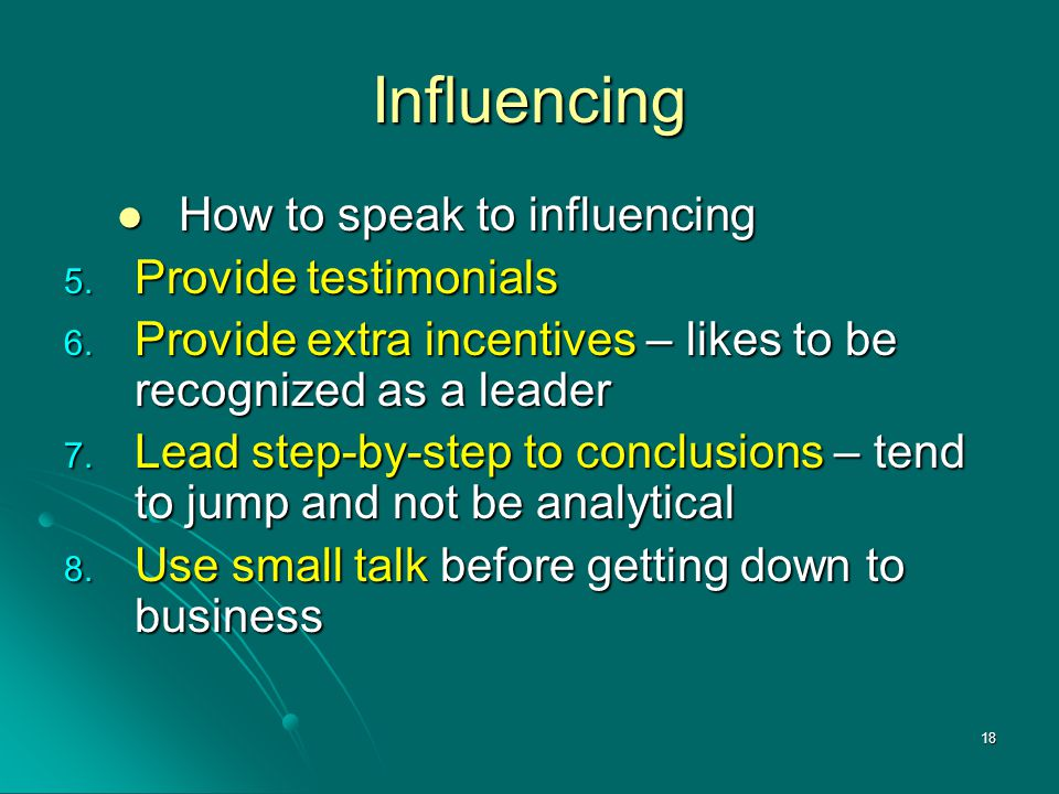 Influencing How to speak to influencing Provide testimonials