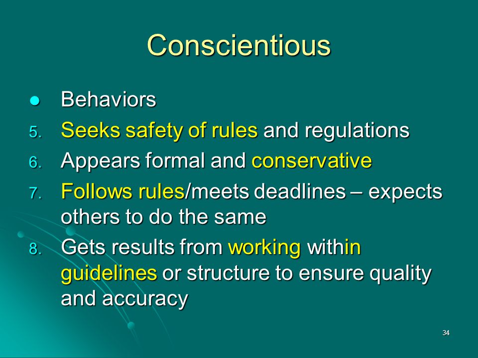 Conscientious Behaviors Seeks safety of rules and regulations