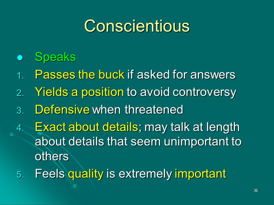 Conscientious Speaks Passes the buck if asked for answers