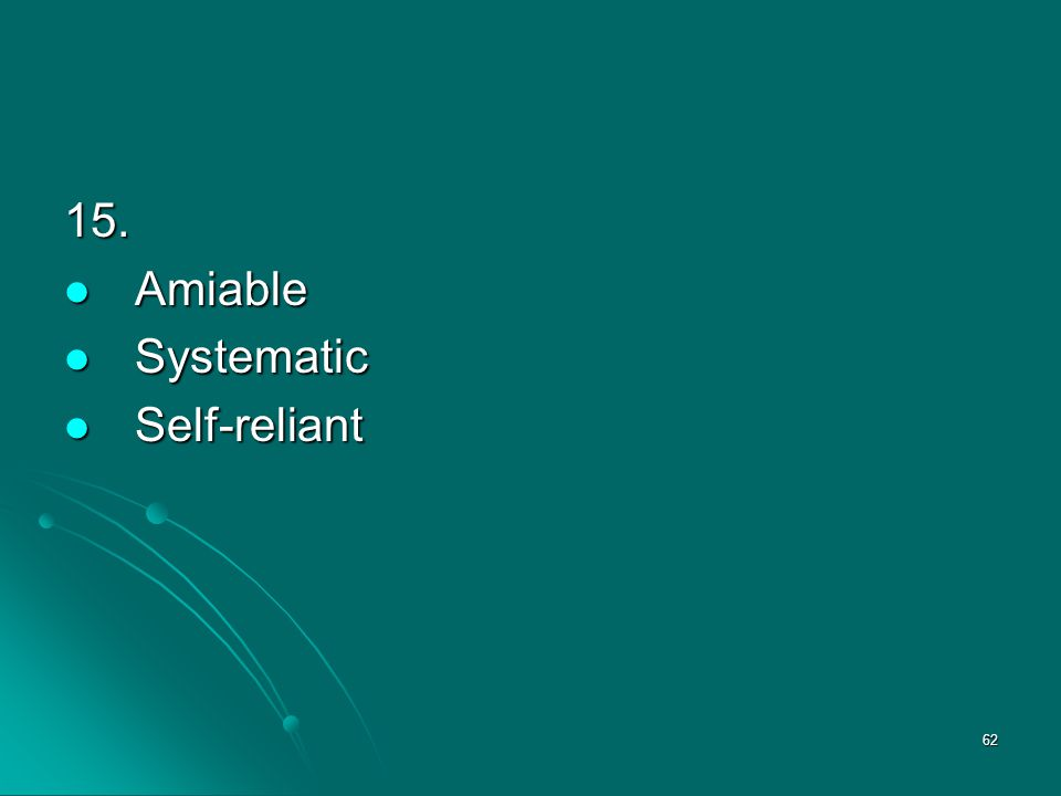 15. Amiable Systematic Self-reliant
