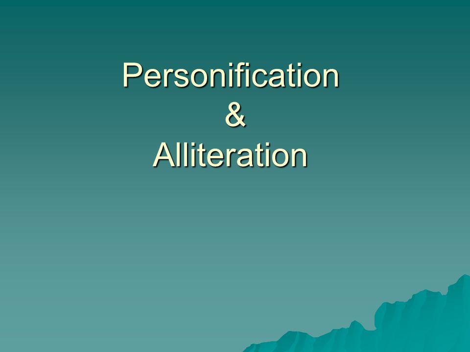 Personification & Alliteration