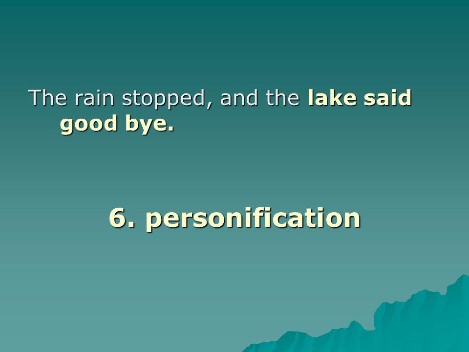 The rain stopped, and the lake said good bye.
