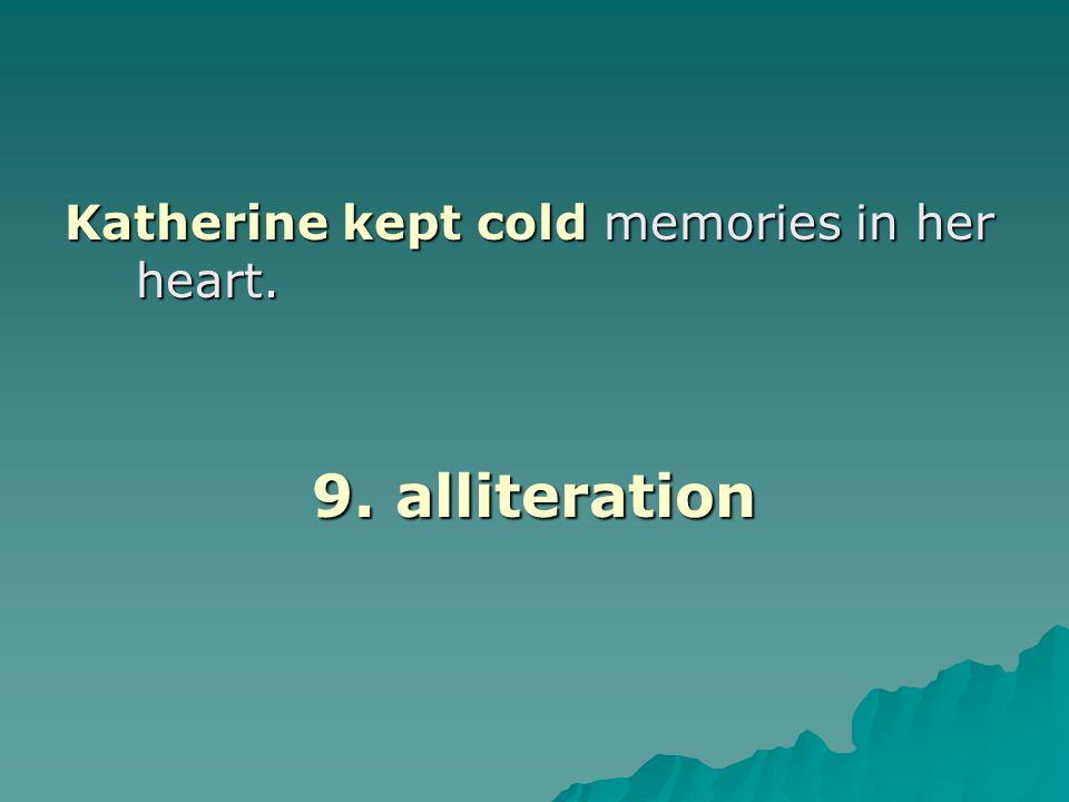 Katherine kept cold memories in her heart.