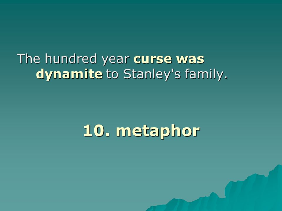 The hundred year curse was dynamite to Stanley s family.
