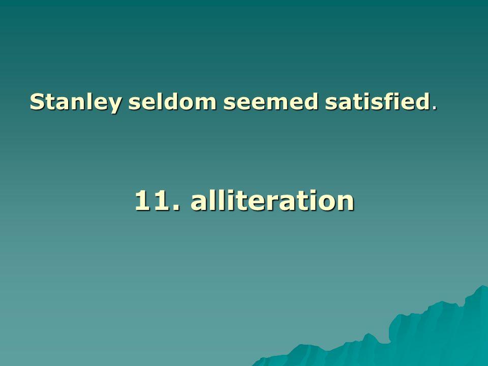 Stanley seldom seemed satisfied.