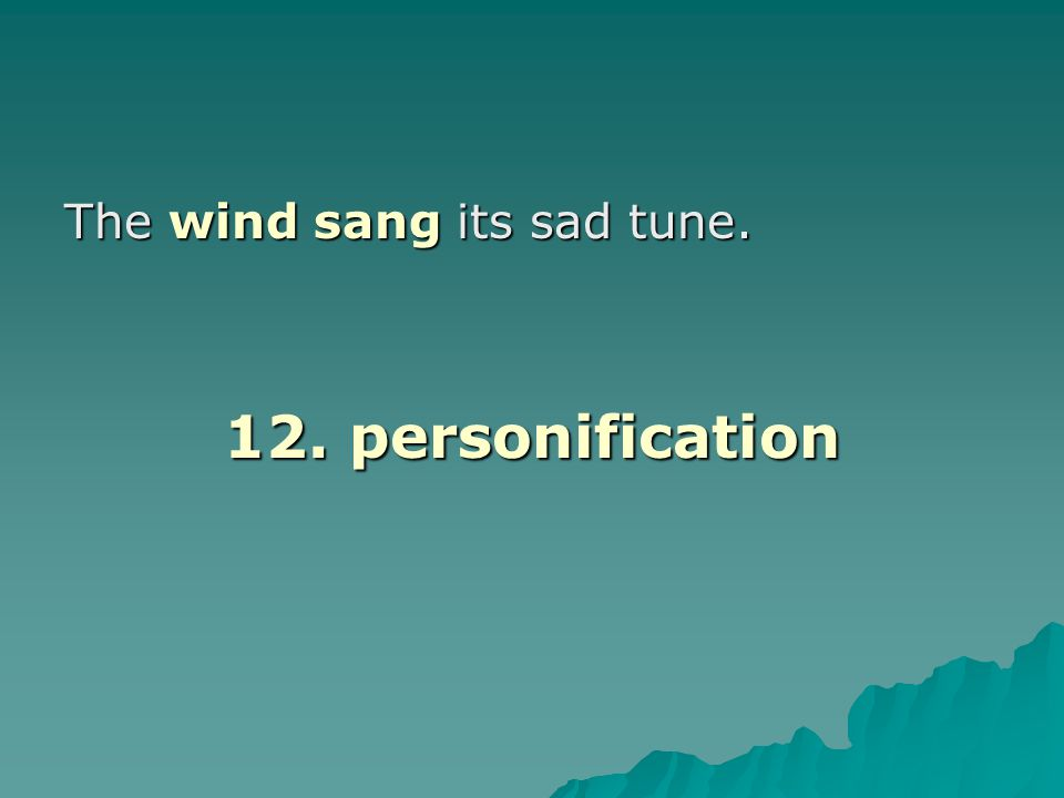 The wind sang its sad tune.
