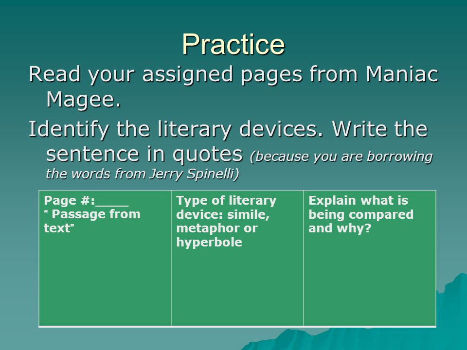 Practice Read your assigned pages from Maniac Magee.
