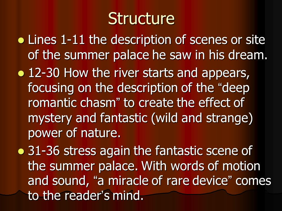 Structure Lines 1-11 the description of scenes or site of the summer palace he saw in his dream.